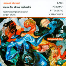 Poland abroad 1Tansman, Karlowicz, Fitelberg, Laks